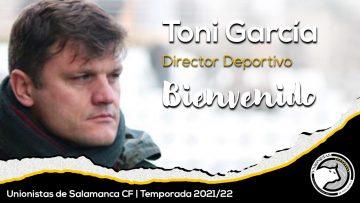 INCORPORACIÓN | Toni García, nuevo director deportivo de Unionistas de Salamanca