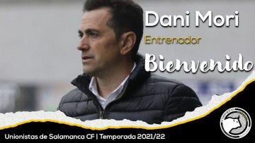 INCORPORACIÓN | Dani Mori, nuevo entrenador de Unionistas de Salamanca